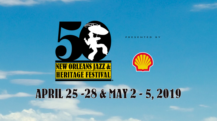2019 New Orleans Jazz & Heritage Festival Music Lineup Announced!