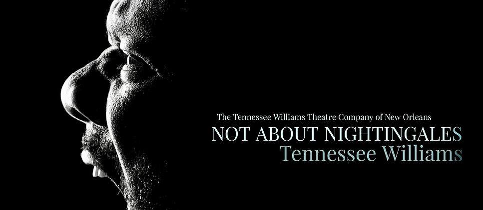 The Tennessee Williams Theatre Company's Latest Play is <em>Not About Nightingales</em>; It is About So Much More